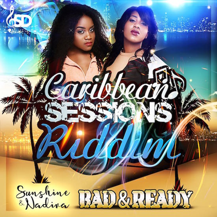 Sunshine & NaDiva: Bad & Ready Track (Caribbean Sessions Riddim) Soca 2017