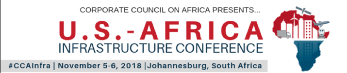 Corporate Council on Africa U.S.-Africa Infrastructure Conference, Johannesburg, SA, Nov 5-6, 2018