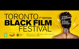 7th Annual Toronto Black Film Festival Marks Black History Month with Bold, Diverse and Innovative Programming