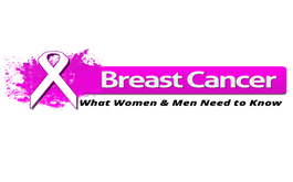 Breast Cancer: What Women and Men Need To Know