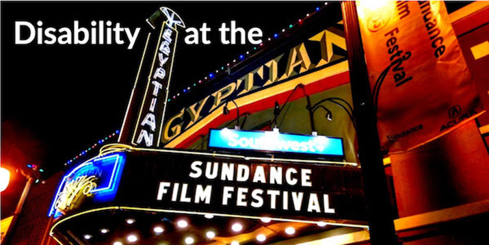 Sundance Films Feature Disability In Authentic Way