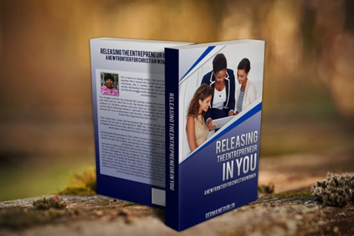 "Germaine Dublin-Harper Author of New Book "" Releasing the Entrepreneur in You: A New Frontier for Christian Women"": Coming Soon"