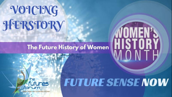 What is the Future History of Women? Exploring Our Paths... Because Our Shared Futures Matter