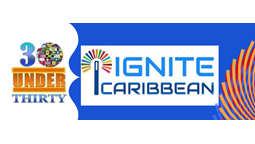Nominations for Ignite Caribbean 30 Under 30 Changemaker Awards Extended to MAY 15